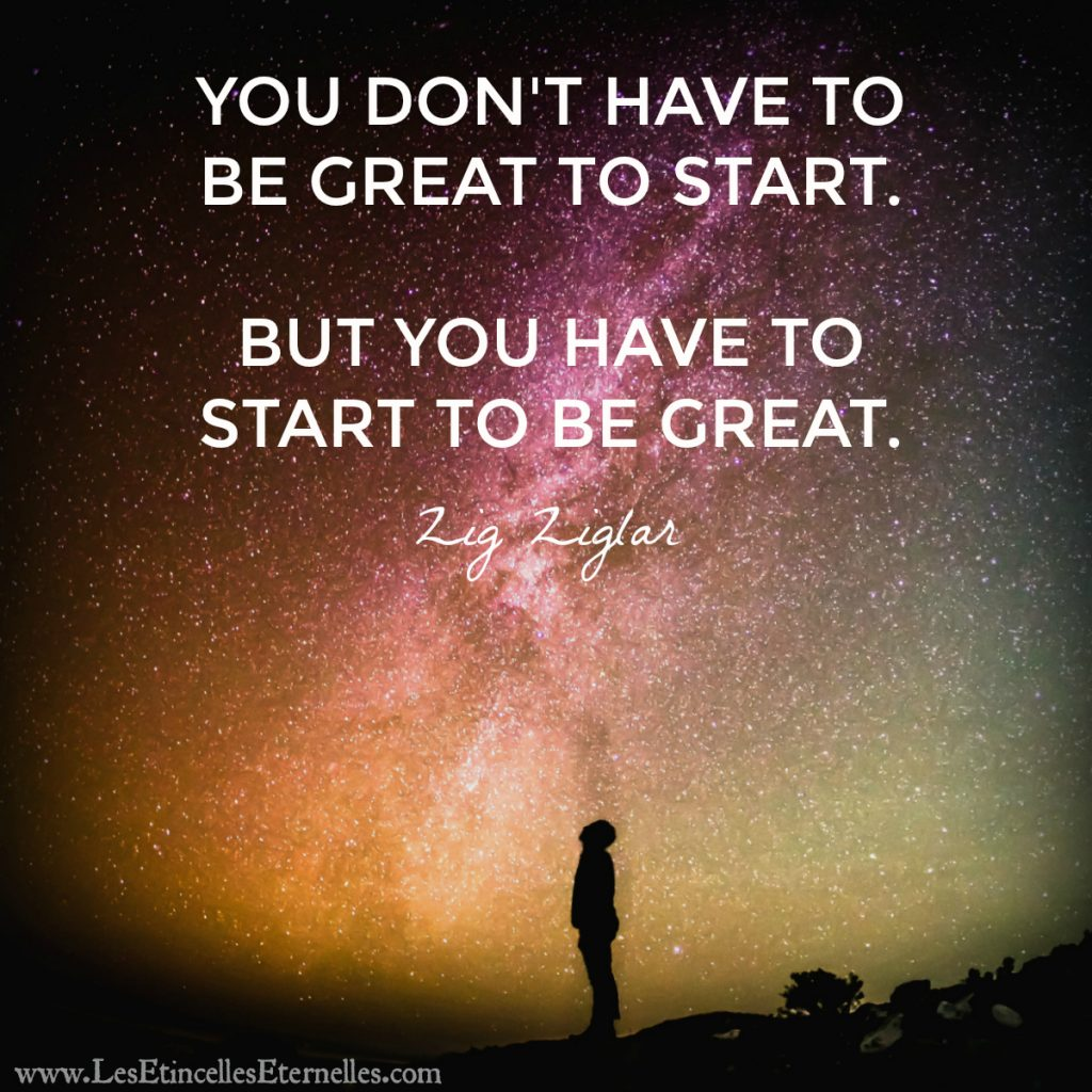you-dont-have-to-start-but-you-have-to-start-to-be-great